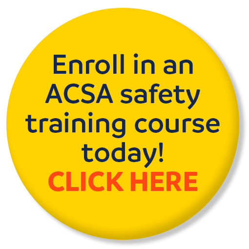 Enroll for an ACSA safety training course today